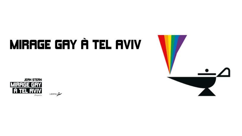 Comment Israël a utilisé le « pink washing » pour attirer les gays et changer son image