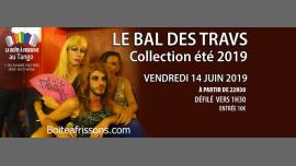 Le Bal des Travs - Collection été 2019 à Paris le ven. 14 juin 2019 de 22h30 à 05h00 (Clubbing Gay, Lesbienne)
