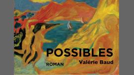 Bi'Causerie - roman Possibles Valérie Baud à Paris le lun. 11 mars 2019 de 20h00 à 22h30 (Rencontres / Débats Gay, Lesbienne, Trans, Bi)