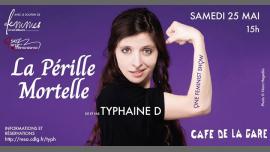Spectacle: La Pérille Mortelle au Café de la Gare ! in Paris le Sat, May 25, 2019 from 03:00 pm to 06:00 pm (Show Lesbian)