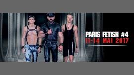 Paris Fetish 4th edition ★ 11 to 14 May 2017 in Paris von 11 bis 15. Mai 2017 (Festival Gay, Bear)