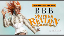 BBB Mother Revlon in Paris le Sun, May 26, 2019 from 11:00 pm to 07:00 am (Clubbing Gay Friendly)