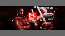 I Can't Get No Sleep ! #9 Special Guest GSP in Paris le Sun, May 19, 2019 from 06:00 am to 12:00 pm (After Gay Friendly)