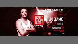 I Can't Get No Sleep ! #10 Special Guest DJ Leo Blanco in Paris le Sun, June 16, 2019 from 06:00 am to 12:00 pm (Clubbing Gay Friendly)