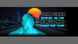 JOHN DIXON AFTER SET in Paris le Sun, May 12, 2019 from 06:00 am to 01:00 pm (After Gay Friendly)