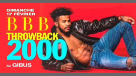 BBB : Throwback 2000 in Paris le Sun, February 17, 2019 from 11:00 pm to 06:00 am (Clubbing Gay Friendly)