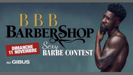 BBB : Barber Contest in Paris le Sun, November 11, 2018 from 11:00 pm to 06:00 am (Clubbing Gay Friendly)