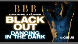 BBB : Black Out à Paris le dim.  3 février 2019 de 23h00 à 06h00 (Clubbing Gay Friendly)