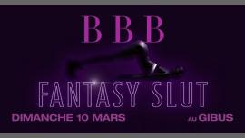 BBB : Fantasy Slut à Paris le dim. 10 mars 2019 de 23h30 à 06h00 (Clubbing Gay Friendly)