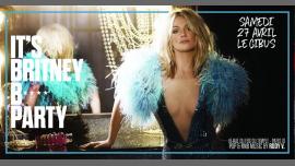 It's Britney B* Party a Parigi le sab 27 aprile 2019 23:45-06:00 (Clubbing Gay friendly)
