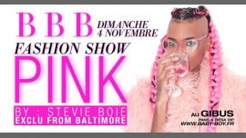 BBB : Guest Stevie Boie Pink Fashion Show in Paris le Sun, November  4, 2018 from 11:00 pm to 06:00 am (Clubbing Gay Friendly)