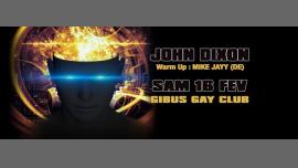 JOHN DIXON au GIBUS en Paris le sáb 16 de febrero de 2019 23:45-12:00 (Clubbing Gay)