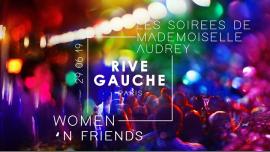 Women 'n Friends / Rive Gauche x Les Soirées de Melle Audrey em Paris le sáb, 29 junho 2019 22:00-06:00 (Clubbing Lesbica)