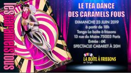 Le Tea Dance des Caramels Fous in Paris le Sun, June 23, 2019 from 06:00 pm to 11:55 pm (Tea Dance Gay, Lesbian)