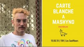 Carte Blanche à Mashyno in Paris le Wed, June 19, 2019 from 07:00 pm to 10:00 pm (After-Work Gay)