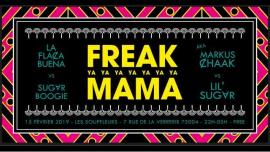 Freak Ya Mama - La FlaȻa Buena & Sugar Boogie in Paris le Fr 15. Februar, 2019 22.00 bis 05.00 (Clubbing Gay)