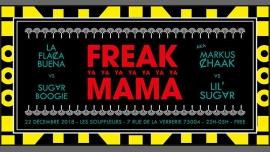 Freak Ya Mama - Les Souffleurs à Paris le sam. 22 décembre 2018 de 22h00 à 05h00 (Clubbing Gay)