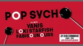 Pop Sycho - Yanis/Loki Starfish/Fabisounours - Les Souffleurs à Paris le ven. 21 décembre 2018 de 22h00 à 05h00 (Clubbing Gay)