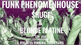 Funk Phenomenhouse - Shugi & Blonde Platine em Paris le sex,  1 março 2019 22:00-05:00 (Clubbing Gay)