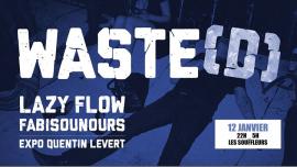 Waste(d) - Lazy Flow & Fabisounours - Les Souffleurs à Paris le sam. 12 janvier 2019 de 22h00 à 05h00 (Clubbing Gay)