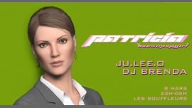 Patricia - Ju.Lee.O & DJ Brenda à Paris le ven.  8 mars 2019 de 22h00 à 05h00 (Clubbing Gay)