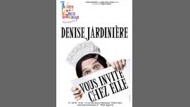 Denise Jardinière vous invite chez elle ! à Paris le lun. 23 octobre 2017 de 21h00 à 22h00 (Spectacle Gay Friendly, Lesbienne Friendly)