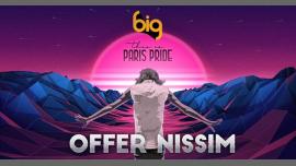"BIG - Offer Nissim ""This is Paris Pride 2019"" @Dock Pullman em Paris le sáb, 29 junho 2019 23:00-06:00 (Clubbing Gay)"