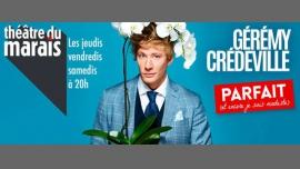 Gérémy Crédeville dans Parfait (et encore je suis modeste) à Paris le ven. 20 octobre 2017 de 20h00 à 21h00 (Spectacle Gay Friendly, Lesbienne Friendly)