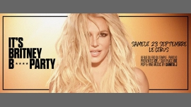 IT'S Britney B* PARTY in Paris le Sa 23. September, 2017 23.45 bis 06.00 (Clubbing Gay Friendly)