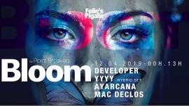 BLOOM #28 w/ Developer, YYYY & Ayarcana à Paris le ven. 12 avril 2019 de 23h59 à 13h00 (Clubbing Gay Friendly)