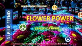 """Spécial Flower Power"""" avec DJ Blue FFenix à Paris le sam. 27 avril 2019 de 19h00 à 06h30 (Clubbing Gay Friendly, Lesbienne)"""