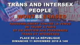 Rassemblement #wontbeerased - contre la venue de Trump à Paris in Paris le Sun, November 11, 2018 from 02:00 pm to 05:00 pm (Parades Gay, Lesbian, Trans, Bi)