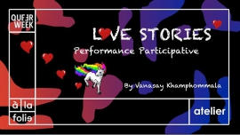 Love Stories - Performance Participative in Paris le Sun, March 18, 2018 from 03:00 pm to 05:00 pm (After-Work Gay, Lesbian, Trans, Bi)