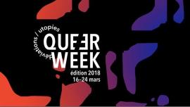 Queer Week 2018 : du 16 au 24 mars à Paris du 16 au 25 mars 2018 (Festival Gay, Lesbienne, Trans, Bi)
