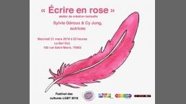 Atelier - Écrire en rose à Paris le mer. 21 mars 2018 de 20h00 à 22h00 (Atelier Gay, Lesbienne, Hétéro Friendly, Bear)