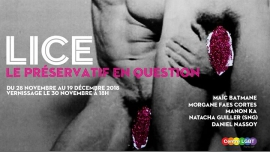 Exposition - Lice, le préservatif en question à Paris le jeu. 13 décembre 2018 de 15h30 à 20h00 (Expo Gay, Lesbienne, Hétéro Friendly, Bear)