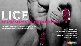Exposition - Lice, le préservatif en question à Paris le mer. 12 décembre 2018 de 15h30 à 20h00 (Expo Gay, Lesbienne, Hétéro Friendly, Bear)