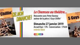 Le Chemsex au théâtre : rencontre avec 5 Guys Chillin' à Paris le dim. 27 janvier 2019 de 17h00 à 19h30 (Rencontres / Débats Gay)