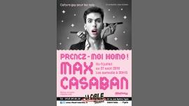 Max Casaban dans Prenez-moi homo ! à Paris le sam. 27 août 2016 à 20h15 (Spectacle Gay Friendly)