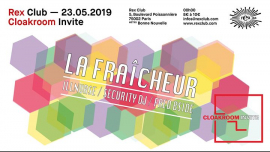 Cloakroom Invite La Fraicheur, Illnurse, Security DJ, Fred Bside in Paris le Thu, May 23, 2019 from 11:55 pm to 07:00 am (Clubbing Gay)