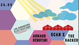Les dimanches Electropisme The Hacker-Rebotini-ScanX à Montpellier le dim. 26 mai 2019 de 15h00 à 00h01 (Clubbing Gay)