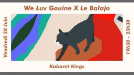 巴黎We Luv Gouine x Le Balajo : Kabaret Kings2019年 7月28日,19:30(女同性恋 下班后的活动)
