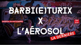 Barbi(e)turix X L'Aérosol, la dernière ! in Paris le Sat, September 29, 2018 from 04:00 pm to 01:00 am (Clubbing Lesbian)