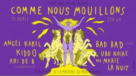 Comme Nous Mouillons à Paris le sam. 13 avril 2019 de 23h00 à 06h00 (Clubbing Lesbienne)