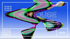 Red House 010219 - Magda • Maxime Iko • Charlotte • Chaco à Paris le ven.  1 février 2019 de 23h00 à 06h00 (Clubbing Gay Friendly)