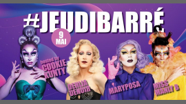JeudiBarré // Cookie // Dehlia // Maryposa // Manly B in Paris le Thu, May  9, 2019 from 07:30 pm to 02:00 am (After-Work Gay)