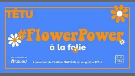 TÊTU #FlowerPowerParty À La FOLIE à Paris le jeu. 27 avril 2017 de 19h00 à 02h00 (Clubbing Gay, Lesbienne)