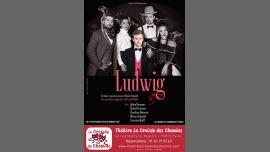 Ludwig à Paris le ven. 20 octobre 2017 de 19h00 à 20h45 (Théâtre Gay Friendly, Lesbienne Friendly)