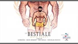 La Bestiale Main Party - Bestial Week Festival - GAY GAMES à Paris le ven. 10 août 2018 de 18h00 à 06h00 (After-Work Gay)