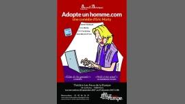 巴黎Adopte un homme.com2017年 8月25日,20:00(男同性恋友好, 女同性恋友好 剧院)